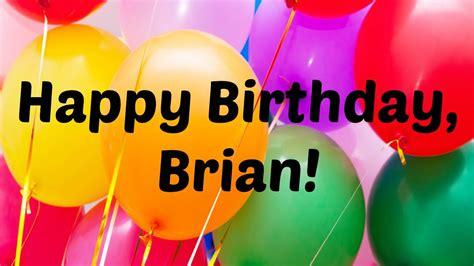 imagenes happy birthday bryan happy birthday brian youtube