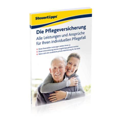pflegeversicherung ab wann die pflegeversicherung alle leistungen und anspr 252 che f 252 r