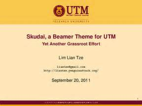 skudai a beamer theme for utm malaysian latex user group