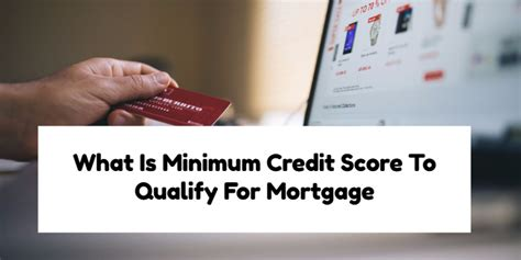 what is the minimum credit score to qualify for mortgage