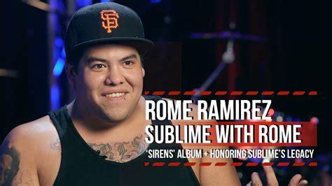 rome ramirez rome ramirez on honoring sublime s legacy sirens album