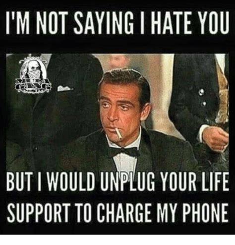 I Hate You Meme - 25 best memes about im not saying i hate you im not