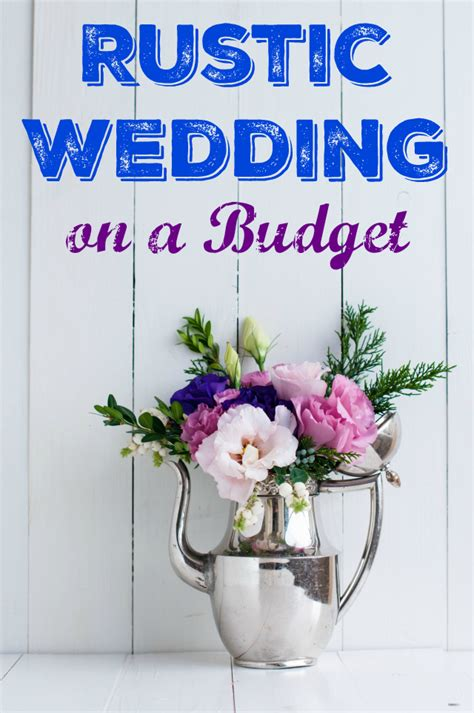 rustic weddings on a budget why the rustic wedding trend is news if you re on a