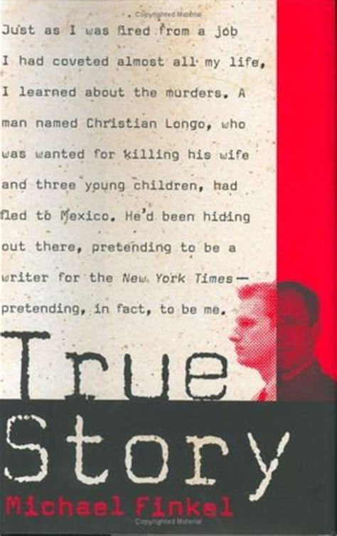 Author A True Story true story murder memoir mea culpa by michael finkel