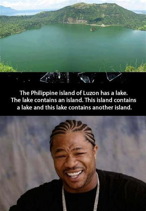 Lake Meme - yo dawg i heard you like lakes and islands funny pics