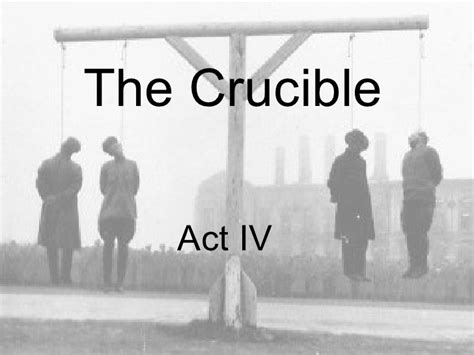 four themes of the crucible the crucible act iv