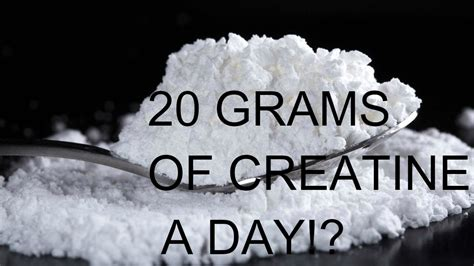 creatine a day 20 grams of creatine a day what i eat post workout
