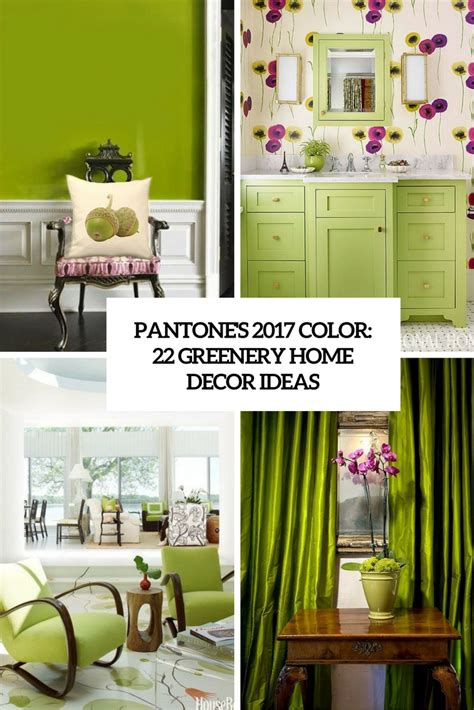 Home Decor Color by Pantone S 2017 Color 22 Greenery Home D 233 Cor Ideas Digsdigs