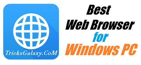best browser for windows xp 5 best browser for windows 10 8 7 pc for better user