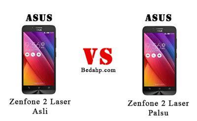 Dan Fitur Hp Asus Zenfone 2 Laser 12 cara membedakan asus zenfone 2 laser asli dan palsu beda hp