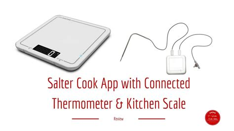 salter kitchen scales review salter cook app with connected thermometer kitchen scale review