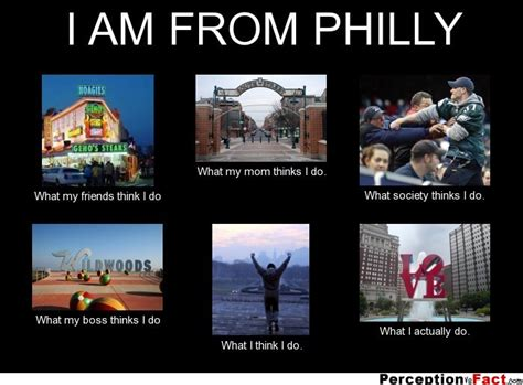 Meme Philadelphia - i am from philly what people think i do what i
