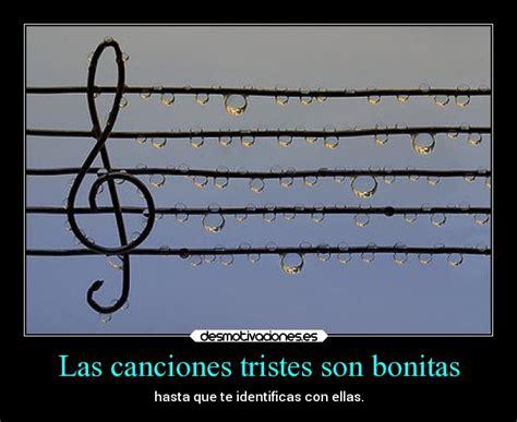 imagenes muy tristes bonitas las canciones tristes son bonitas desmotivaciones