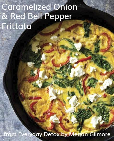 Everyday Detox Megan Gilmore Pdf by Caramelized Pepper Frittata From Everyday