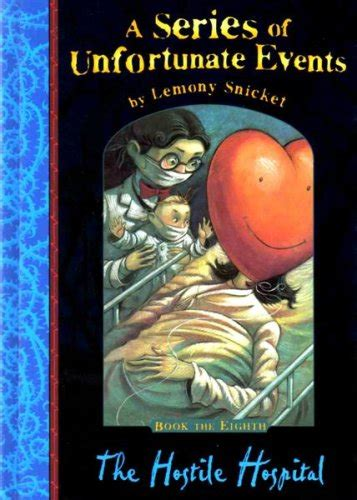 lemony snicket picture book the hostile hospital a series of unfortunate events by