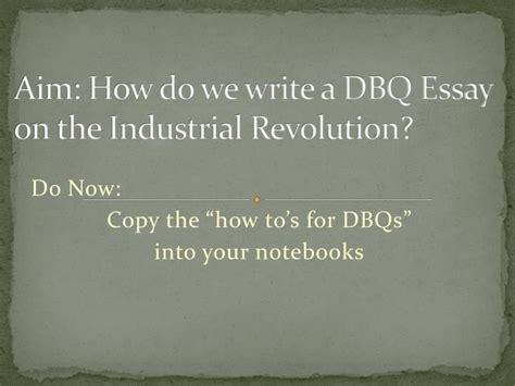 How Do We Write Essay ppt aim how do we write a dbq essay on the industrial revolution powerpoint presentation