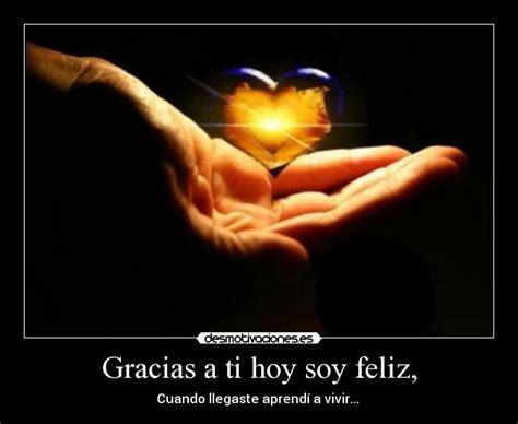 Imagenes Gracias A Ti Soy Feliz | gracias a ti soy feliz