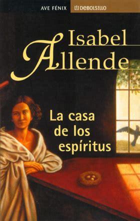 gratis libro la casa de los espiritus para leer ahora nihil obstat libros que he leido la casa de los espiritus isabel allende