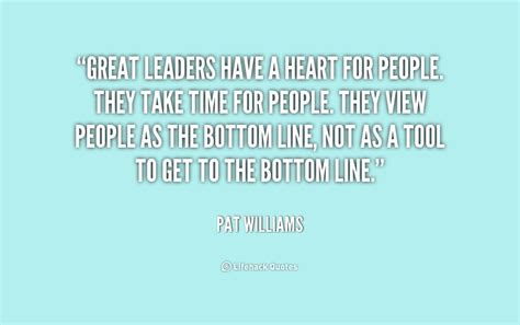 great leadership quotes great leaders a for they take time for