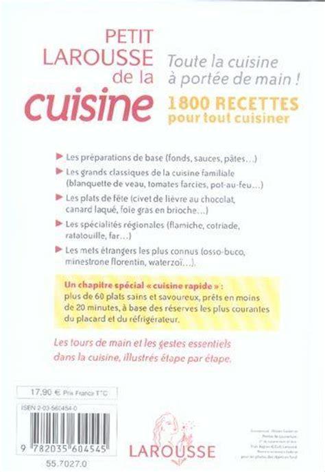 petit larousse cuisine des d饕utants livre petit larousse de la cuisine 1800 recettes