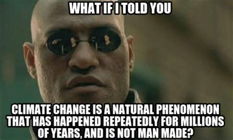 What Is S Meme - meme creator what if i told you climate change is a
