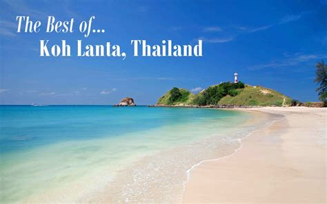 best ko lanta the best of koh lanta thailand travel guide just