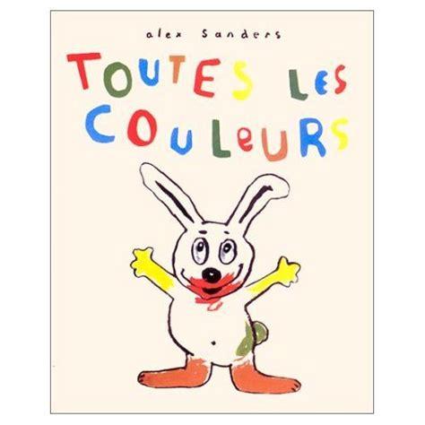 Touts Les Couleurs by Toutes Les Couleurs Pr 233 Pa Materestelle