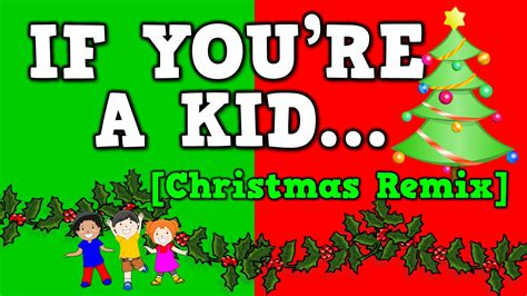 googlechristmas songs for the kindergarten if you re a kid remix december song for