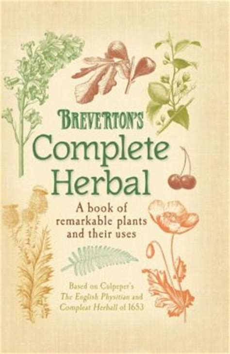 brevertons complete herbal a breverton s complete herbal a book of remarkable plants and their uses by terry breverton