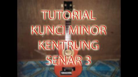 tutorial kentrung senar 4 tutorial kunci minor kentrung senar 3 sangat mudah youtube