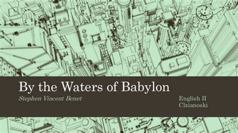 by the waters of babylon activities analysis at mainkeys by the waters of babylon