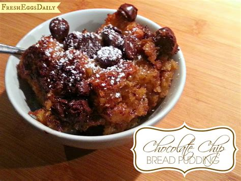 easy chocolate chip bread pudding fresh eggs daily 174