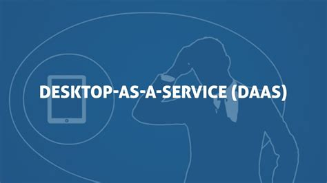 how to my as a service desktop as a service daas exponential e