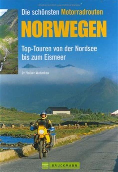 Motorrad Norwegen Buch by Die Sch 246 Nsten Motorradrouten Norwegen Motorrad