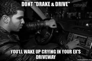 Drake Meme Generator - dont quot drake drive quot you ll wake up crying in your ex s