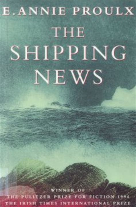 the shipping news book reviews the shipping news by annie proulx