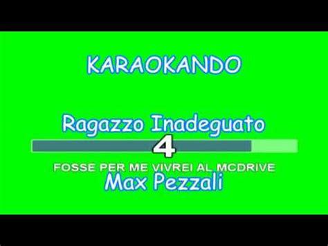 testo ragazzo inadeguato karaoke italiano ragazzo inadeguato max pezzali 883