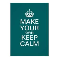 make your own template free make your own keep calm poster template zazzle