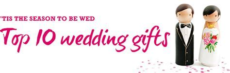 Top 10 wedding gifts