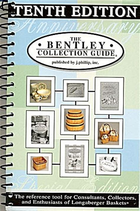 the bentley collection guide the bentley collection guide for longaberger baskets