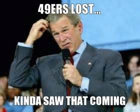 49ers Suck Memes - 49ers lost kinda saw that coming this game sucks