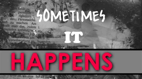 If It Happens To by Sometimes It Happens Trailer