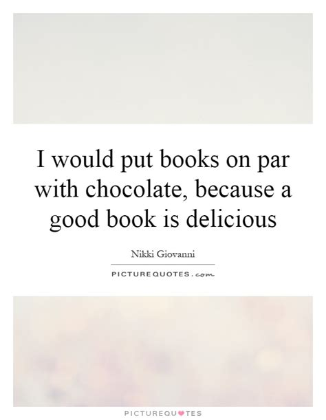 Chocolate And Books Delicious by Chocolate Quotes Chocolate Sayings Chocolate Picture