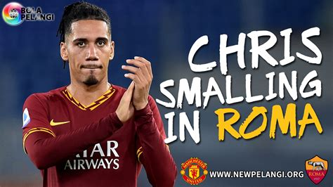 chris smalling resmi   roma bolapelangi lounge