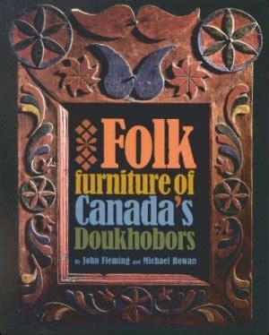 folks furniture canada folk furniture of canada s doukhobors