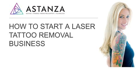 starting a tattoo removal business laser removal business free webinar by astanza laser