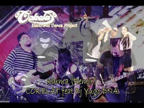 Download Mp3 Gratis Cokelat Karma   karma cokelat feat dj yugo dna free mp3 hindi songspk