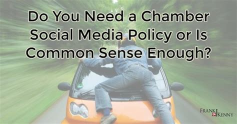 A Place Common Sense Media Do You Need A Chamber Social Media Policy Or Is Common Sense Enough Frank J Kenny S Chamber