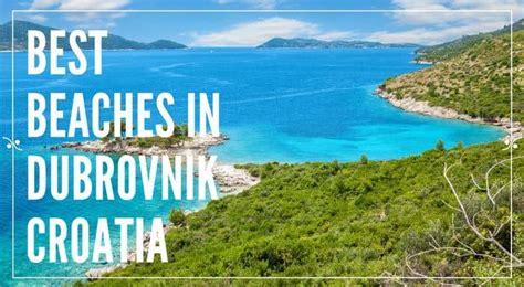 best of dubrovnik best dubrovnik beaches explore croatia with frank