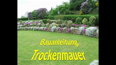 Bilder Gartengestaltung 3721 by Bauanleitung Trockenmauer Teil V Bauen